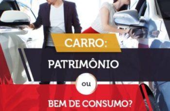 CARRO: PATRIMONIO OU BEM DE CONSUMO